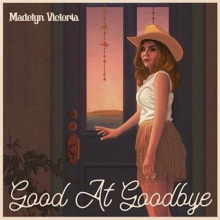 "Music Artist Madelyn Victoria Talks New Music - ""Good At Goodbye"""