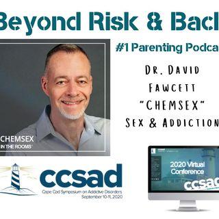"""ChemSex""- Sex and Drug Addiction Dr. David Fawcett"