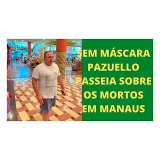 Pazuello passeia sobre os mortos em Manaus
