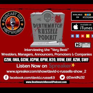 """Death Match Russell PodCast""! Ep #256 Live with UWF Wrestler ""Mikey Anarchy""! The UWF Uncivilized Champion! Tune in!"