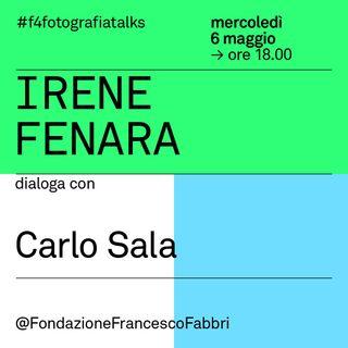 #3 Irene Fenara dialoga con Carlo Sala per il festival F4 / UN'IDEA DI FOTOGRAFIA