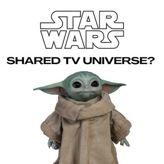 Episode 4: A Shared Star Wars TV Universe