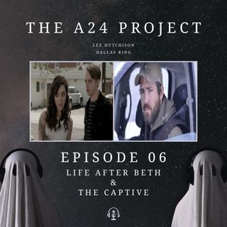 06 - Life After Beth & The Captive