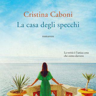"""Cristina Caboni """"La casa degli specchi"""""""