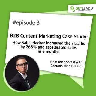 B2B Content Marketing Case Study: How Sales Hacker increased their traffic by 268% and accelerated sales in 6 months