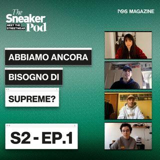 """Abbiamo ancora bisogno di Supreme?  - The SneakerPod """"Meet The  Streetwear"""" Ep. 01"""
