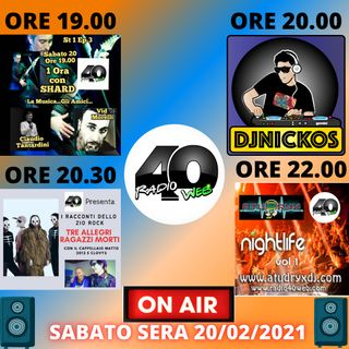 "Radio 40 ""Before The Night 2 Sabato sera 20/02/2021"