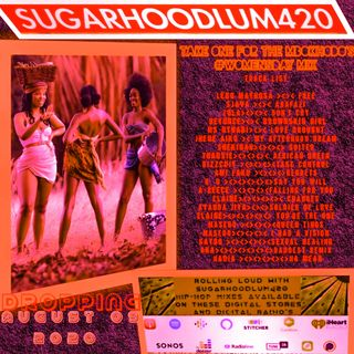ROLLING LOUD WITH SUGARHOODLUM420 TAKE ONE FOR THE MBHOKODOS #WOMENSDAY MIX
