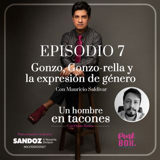 Ep 07 Gonzo, Gonzo-rella y la expresión de género con Mauricio Saldivar
