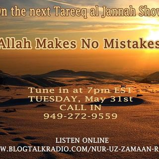 Allah Doesn't Make Mistakes