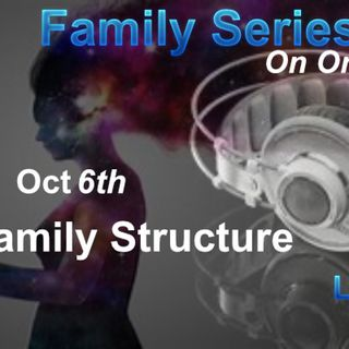 Episode 144 - Family Series: Pt 1 Family Structure