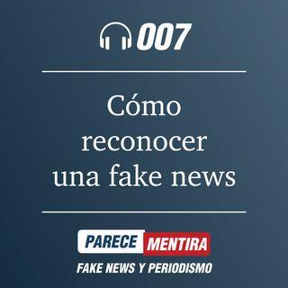 PARECE MENTIRA T1 - 007: ¿Sabes reconocer una fake news?