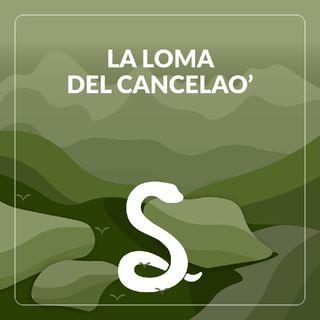 Ep1 La Loma del Cancelao