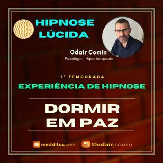 #22 | Experiência de Hipnose para Dormir em Paz | Odair Comin