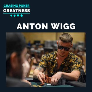 #54 Anton Wigg: $11+ Million in Online & Live MTT Cashes