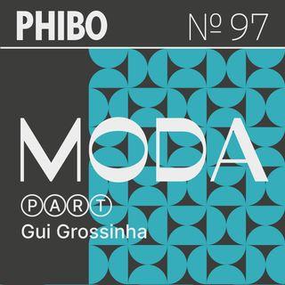 #97 - Moda (Part. Gui Grossinha)