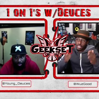 1 on 1's w/Deuces Episode 2 : Wuz Good Interview