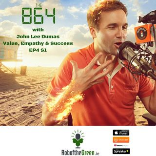 The 864 | John Lee Dumas - Values, Empathy & Success - | EP4 S1