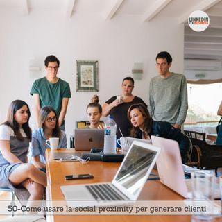 50-Come usare la social proximity per generare clienti