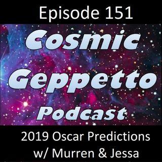 Episode 151 - 2019 Oscar Predictions w/ Murren & Jessa