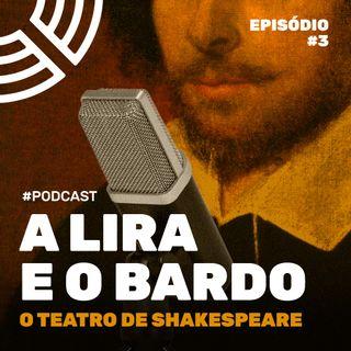 Episódio 3 - O teatro de Shakespeare