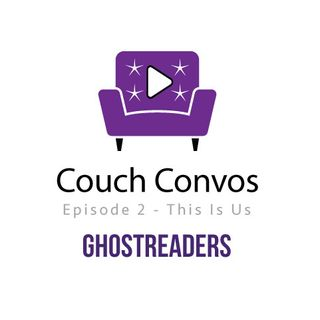 Couch Conversations Ep 2 -  This is Us
