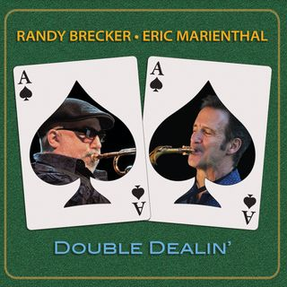 Randy Brecker & Eric Marienthal - Double dealin'
