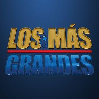 LOS MÁS GRANDES Temporada 5 programa 27. Octubre 22, 2019.