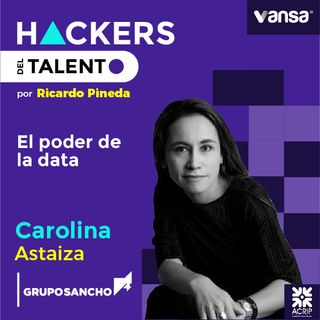 017. El poder de la data - Carolina Astaiza (Grupo Sancho) - Lado A