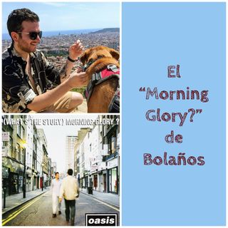 "El ""Morning Glory?"" de Bolaños"