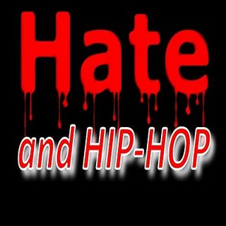 HATE AND HIP HOP