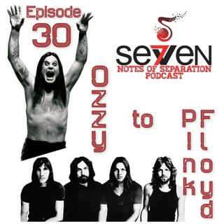 Episode Thirty - Ozzy to Pink Floyd