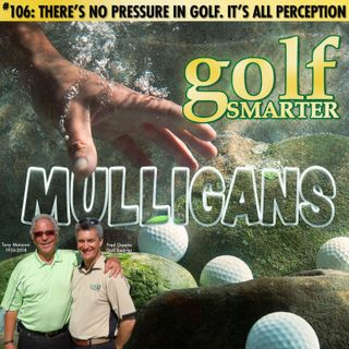There's No Pressure In Golf...It's All Perception! with Tony Manzoni (RIP)