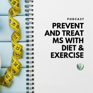 Prevent and Treat MS with Diet and Exercise