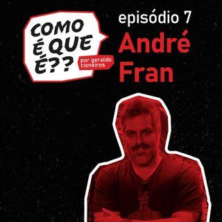 #7 André Fran (Produtor)