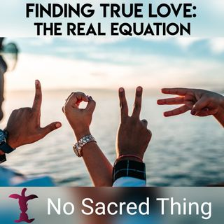 Finding True Love: The REAL Equation