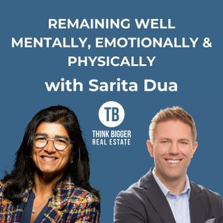 Being Well Mentally, Emotionally and Physically with Sarita Dua
