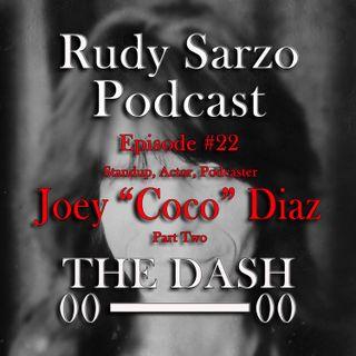 Joey Diaz Episode 22 Part 2