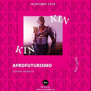 KIN 2021 - Johann Merrich | Afrofuturismo