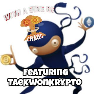 With a Side of Chaos - TaeKwonKrypto
