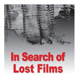 Special Report: In Search of Lost Films