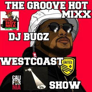 THE GROOVE HOT MIXX PODCAST RADIO WESTCOAST WIT DJ BUGZ VLAD SPEAKS TO BG KNOCC OUT