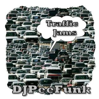 The Traffic Jams With DJ PeeFunk Vol. 94