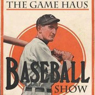 The Game Haus Baseball Show