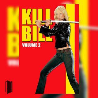 Monografia Tarantino | #4.2 Critica alla Razza Umana: Kill Bill Vol.2 (2004)