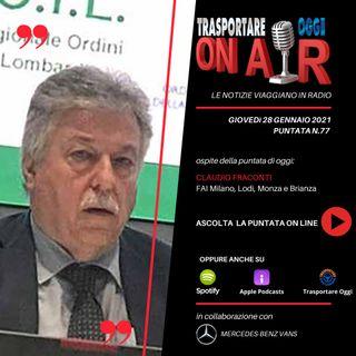 Puntata 77/2021 del 28 gennaio - Ospite: Claudio Fraconti (FAI) - L'illegalità nel trasporto