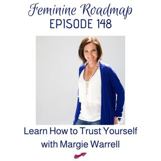 FR Ep #148 Learn to Trust Yourself with Margie Warrell