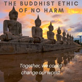 The Buddhist Ethic of No Harm