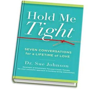 Hold Me Tight: Relationships Redefined