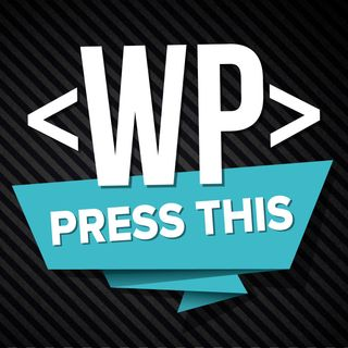 Press This WordPress Community Podcast